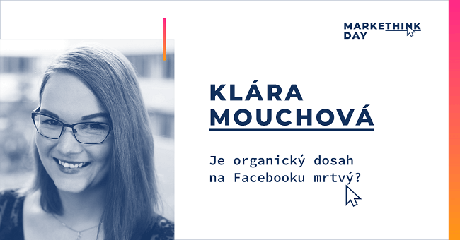 klara mouchva prednaska facebook markethink day 1